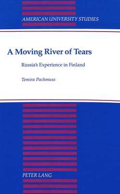 A Moving River of Tears: Russia's Experience in Finland