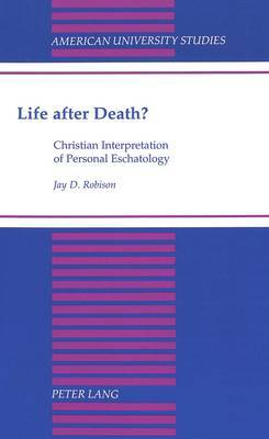 Life After Death?: Christian Interpretation of Personal Eschatology