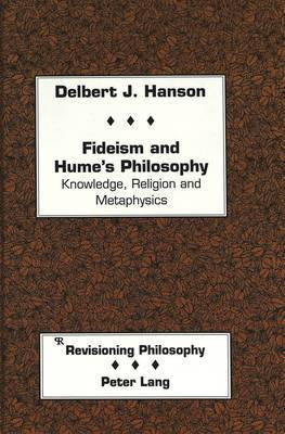 Fideism and Hume's Philosophy: Knowledge, Religion and Metaphysics