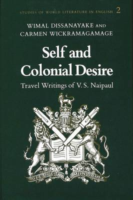 Self and Colonial Desire: Travel Writings of V.S. Naipaul