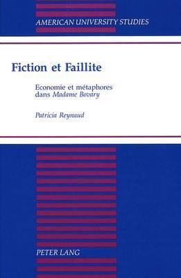 Fiction Et Faillite: Economie Et Metaphores Dans Madame Bovary
