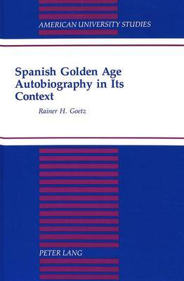 Spanish Golden Age: Autobiography in its Context