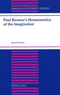 Paul Ricoeur's Hermeneutics of the Imagination