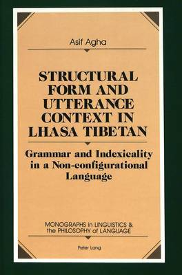 Structural Form and Utterance Context in Lhasa Tibetan: Grammar and Indexicality in a Non-Configurational Language