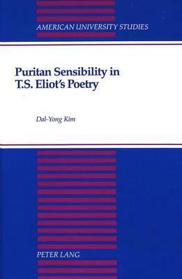 Puritan Sensibility in T.S. Eliot's Poetry