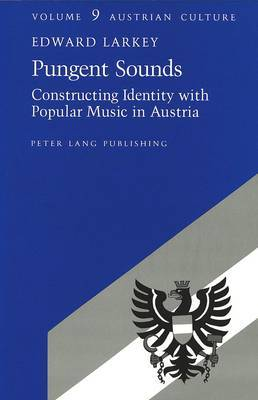Pungent Sounds: Constructing Identity with Popular Music in Austria