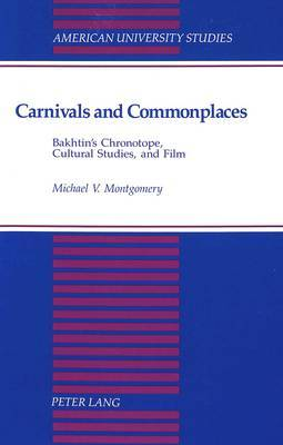 Carnivals and Commonplaces: Bakhtin's Chronotope, Cultural Studies, and Film