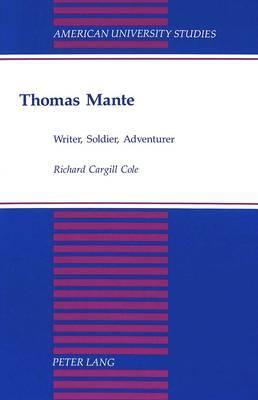 Thomas Mante: Writer, Soldier, Adventurer