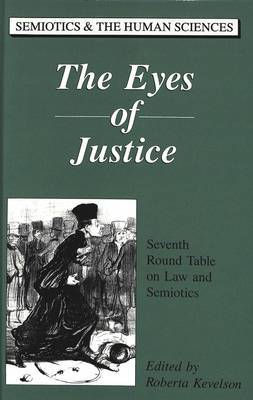 The Eyes of Justice: Seventh Round Table on Law and Semiotics