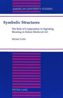 Symbolic Structures: The Role of Composition in Signaling Meaning in Italian Medieval Art