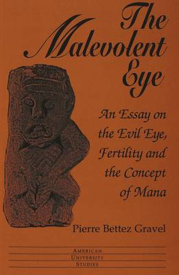 The Malevolent Eye: An Essay on the Evil Eye, Fertility and the Concept of Mana