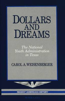 Dollars and Dreams: The National Youth Administration in Texas