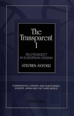 The Transparent I: Self/Subject in European Cinema