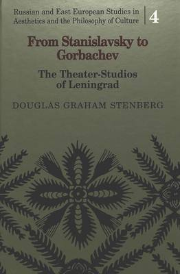 From Stanislavsky to Gorbachev: The Theater-Studios of Leningrad
