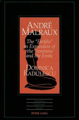 Andre Malraux: The Farfelu as Expression of the Feminine and the Erotic