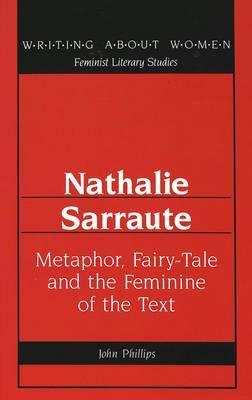 Nathalie Sarraute: Metaphor, Fairy-Tale and the Feminine of the Text