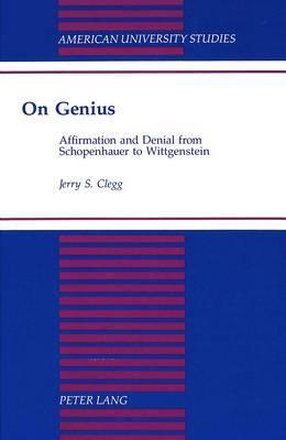 On Genius: Affirmation and Denial from Schopenhauer to Wittgenstein