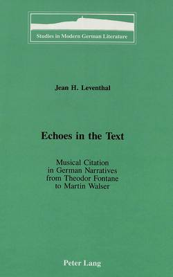 Echoes in the Text: Musical Citation in German Narratives from Theodor Fontane to Martin Walser