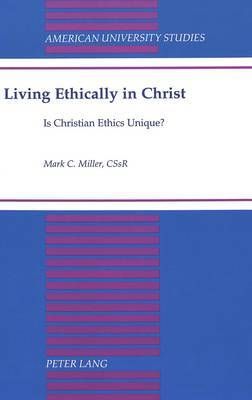Living Ethically in Christ: Is Christian Ethics Unique?
