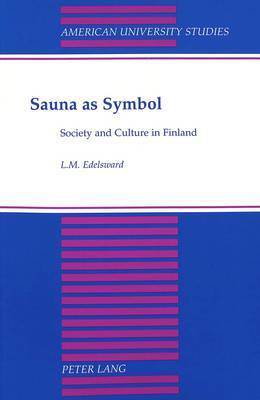 Sauna as Symbol: Society and Culture in Finland