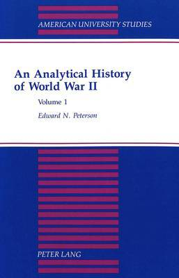 An Analytical History of World War II: Volume 1
