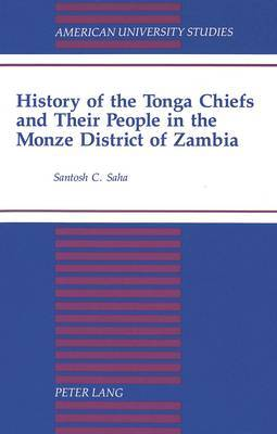History of the Tonga Chiefs and Their People in the Monze District of Zambia