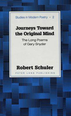 Journeys Toward the Original Mind: The Long Poems of Gary Snyder