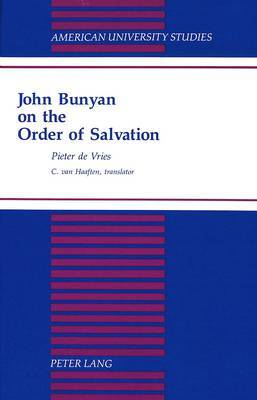 John Bunyan on the Order of Salvation: Translated by C. Van Haaften