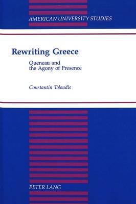 Rewriting Greece: Queneau and the Agony of Presence