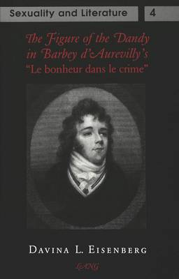The Figure of the Dandy in Barbey D'Aurevilly's Le Bonheur Dans Le Crime