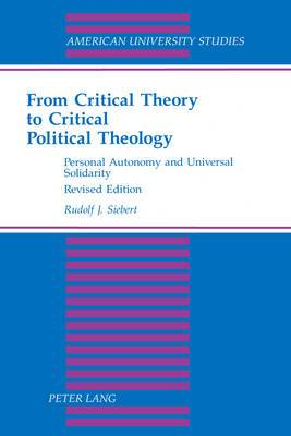 From Critical Theory to Critical Political Theology: Personal Autonomy and Universal Solidarity
