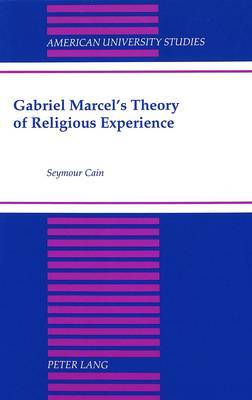 Gabriel Marcel's Theory of Religious Experience