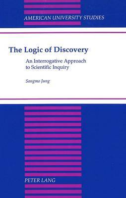 The Logic of Discovery: An Interrogative Approach to Scientific Inquiry