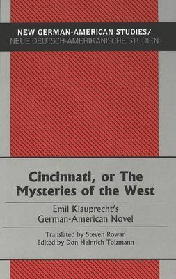 Cincinnati, or The Mysteries of the West: Emil Klauprecht's German-American Novel