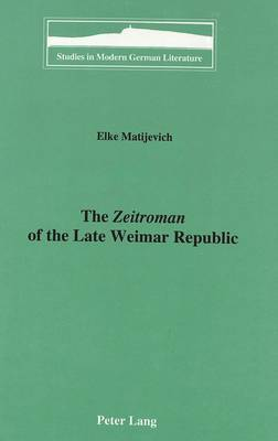 The Zeitroman of the Late Weimar Republic