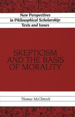 Skepticism and the Basis of Morality