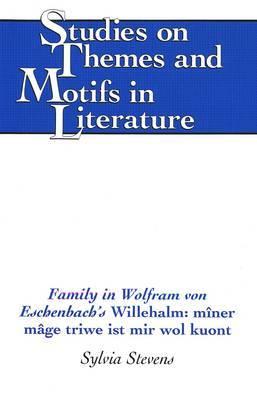 Family in Wolfram Von Eschenbach's Willehalm: Miner Mage Triwe Ist Mir Wol Kuont