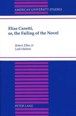 Elias Canetti, or, the Failing of the Novel