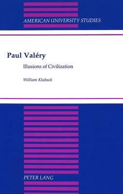 Paul Valery: Illusions of Civilization