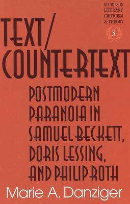 Text/Countertext: Postmodern Paranoia in Samuel Beckett, Doris Lessing, and Philip Roth