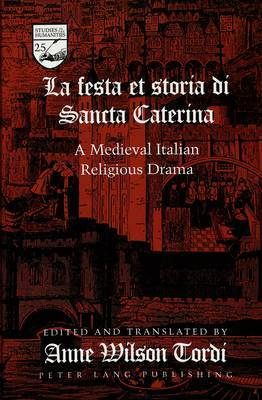 La Festa Et Storia Di Sancta Caterina: A Medieval Italian Religious Drama