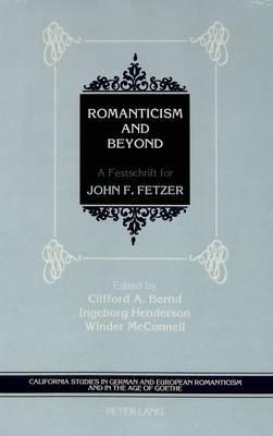 Romanticism and Beyond: A Festschrift for John F. Fetzer
