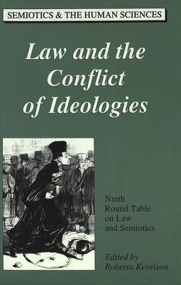Law and the Conflict of Ideologies: Ninth Round Table on Law and Semiotics