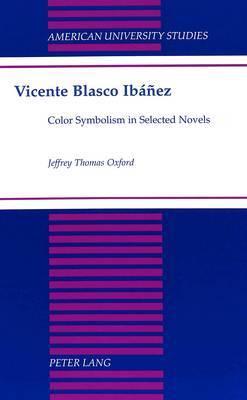 Vicente Blasco Ibanez: Color Symbolism in Selected Novels