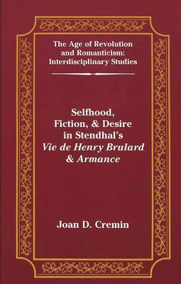 Selfhood, Fiction, & Desire in Stendhal's Vie De Henry Brulard & Armance
