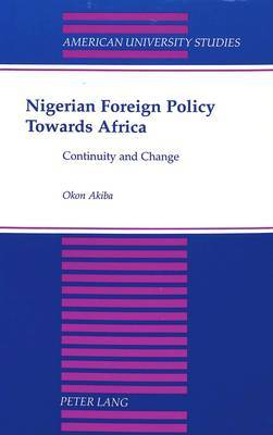 Nigerian Foreign Policy Towards Africa: Continuity and Change