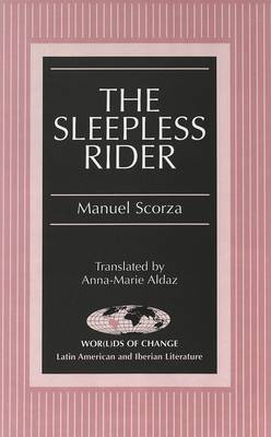 The Sleepless Rider: Translated by Anna-Marie Aldaz