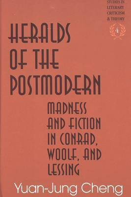 Heralds of the Postmodern: Madness and Fiction in Conrad, Woolf, and Lessing