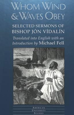 Whom Wind and Waves Obey: Selected Sermons of Bishop Jon Vidalin