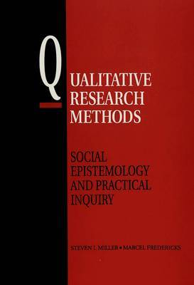 Qualitative Research Methods: Social Epistemology and Practical Inquiry